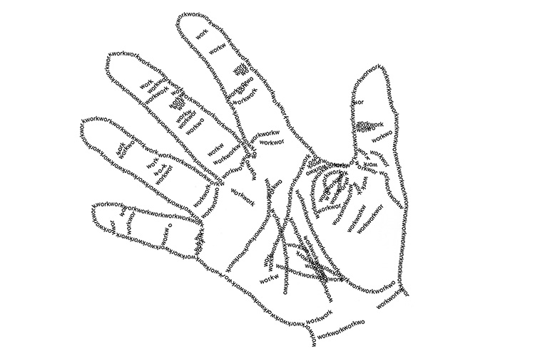 "hand with outlines of type reading ""work"""
